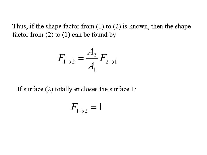 Thus, if the shape factor from (1) to (2) is known, then the shape
