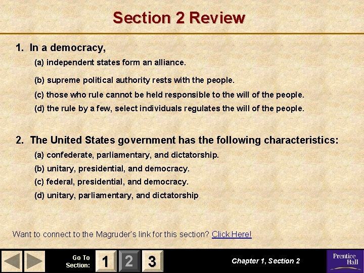 Section 2 Review 1. In a democracy, (a) independent states form an alliance. (b)