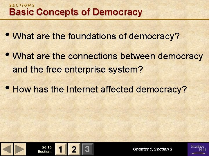 SECTION 3 Basic Concepts of Democracy • What are the foundations of democracy? •