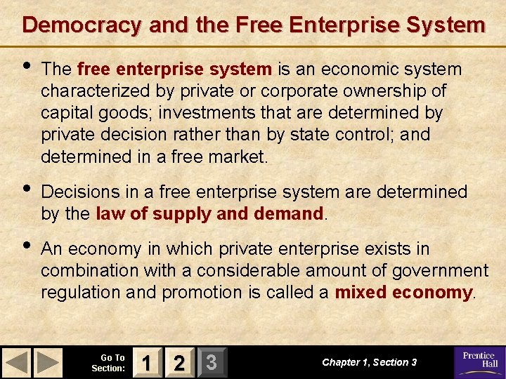 Democracy and the Free Enterprise System • The free enterprise system is an economic