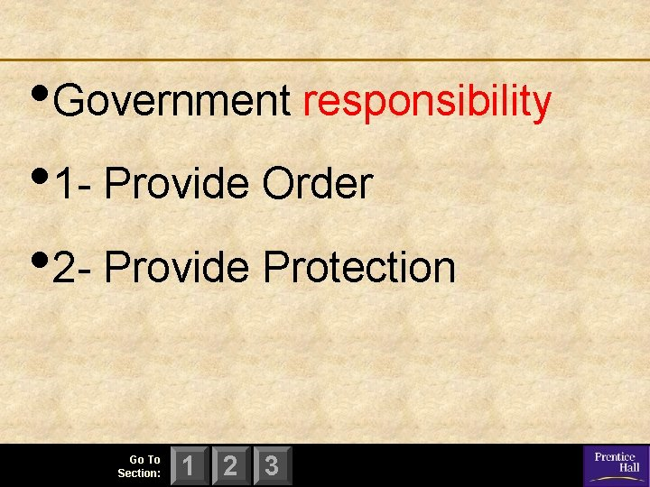• Government responsibility • 1 - Provide Order • 2 - Provide Protection