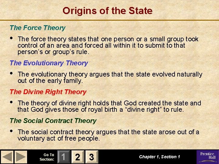 Origins of the State The Force Theory • The force theory states that one