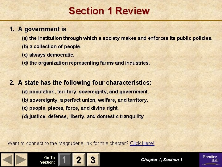 Section 1 Review 1. A government is (a) the institution through which a society