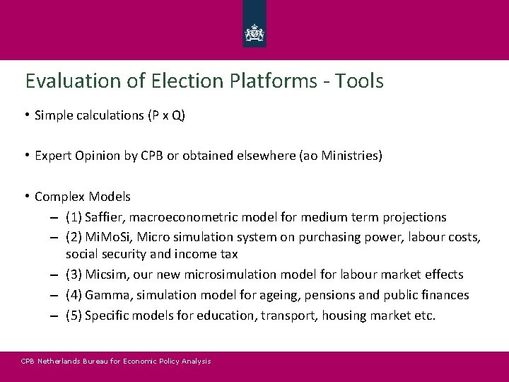 Evaluation of Election Platforms - Tools • Simple calculations (P x Q) • Expert