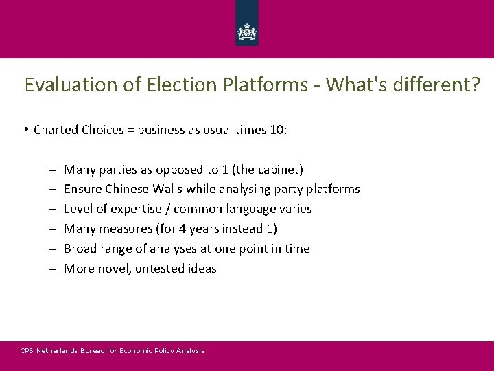 Evaluation of Election Platforms - What's different? • Charted Choices = business as usual