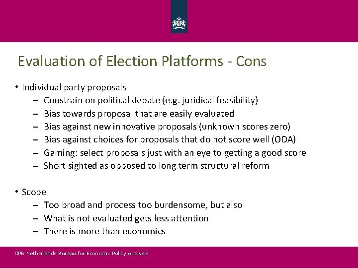 Evaluation of Election Platforms - Cons • Individual party proposals – Constrain on political