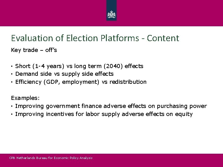 Evaluation of Election Platforms - Content Key trade – off's • Short (1 -4