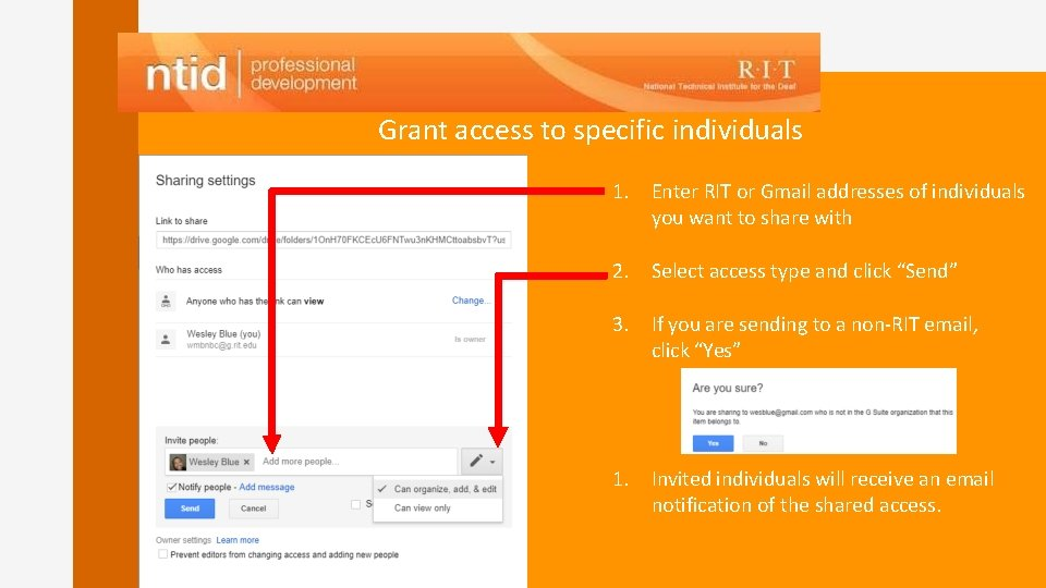 Grant access to specific individuals 1. Enter RIT or Gmail addresses of individuals you