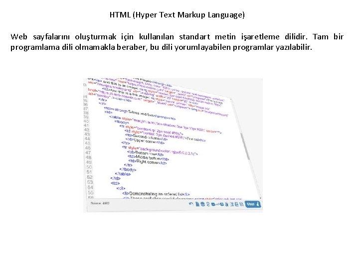 HTML (Hyper Text Markup Language) Web sayfalarını oluşturmak için kullanılan standart metin işaretleme dilidir.