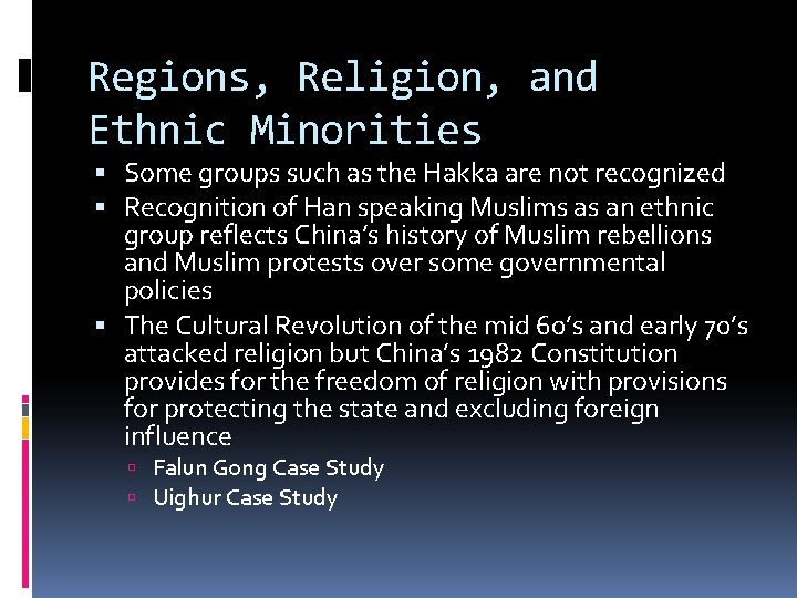 Regions, Religion, and Ethnic Minorities Some groups such as the Hakka are not recognized
