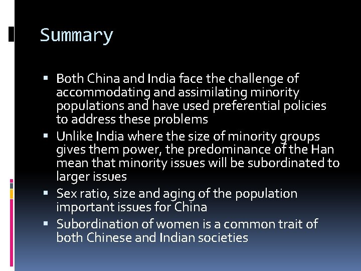 Summary Both China and India face the challenge of accommodating and assimilating minority populations