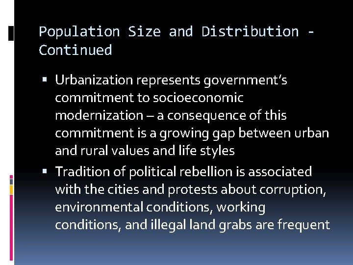 Population Size and Distribution Continued Urbanization represents government's commitment to socioeconomic modernization – a