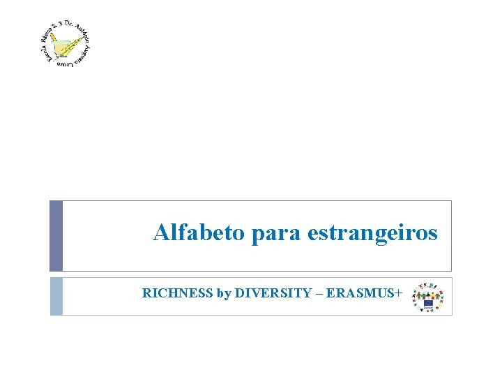 Alfabeto para estrangeiros RICHNESS by DIVERSITY – ERASMUS+