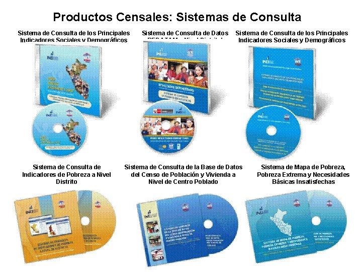 Productos Censales: Sistemas de Consulta Sistema de Consulta de los Principales Indicadores Sociales y