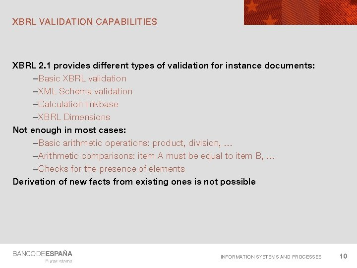 XBRL VALIDATION CAPABILITIES XBRL 2. 1 provides different types of validation for instance documents: