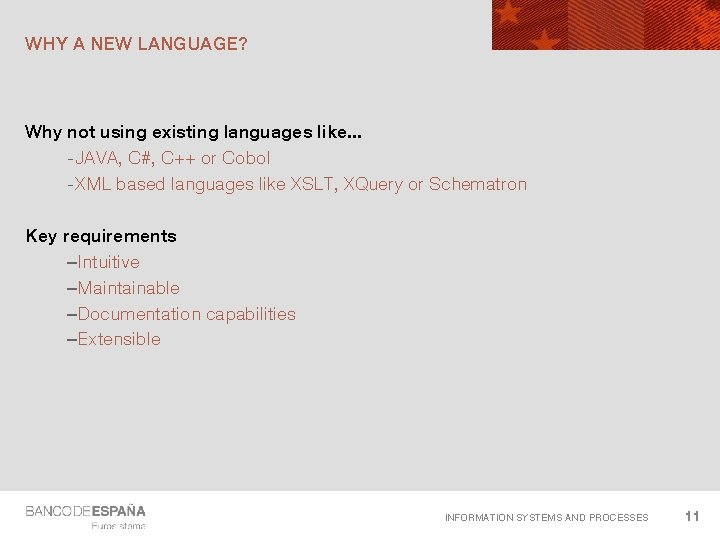 WHY A NEW LANGUAGE? Why not using existing languages like. . . -JAVA, C#,