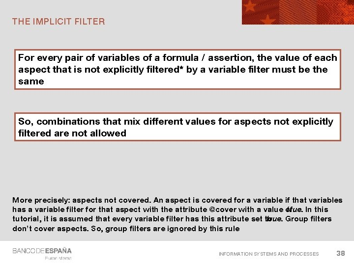 THE IMPLICIT FILTER For every pair of variables of a formula / assertion, the