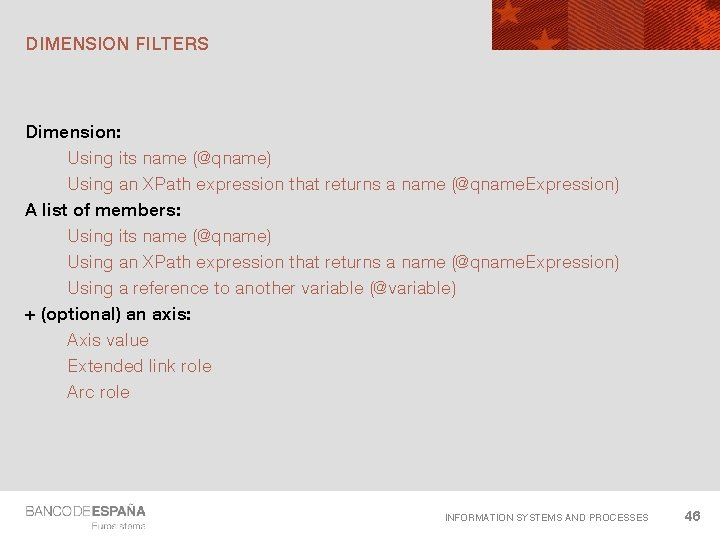 DIMENSION FILTERS Dimension: Using its name (@qname) Using an XPath expression that returns a