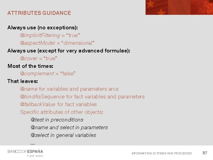 """ATTRIBUTES GUIDANCE Always use (no exceptions): @implicit. Filtering = """"true"""" @aspect. Model = """"dimensional"""""""