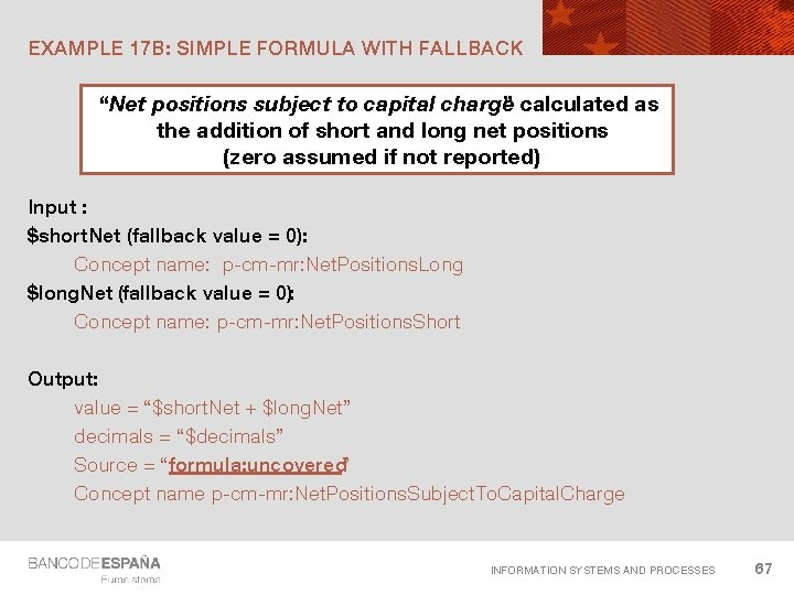 """EXAMPLE 17 B: SIMPLE FORMULA WITH FALLBACK """"Net positions subject to capital charge """""""