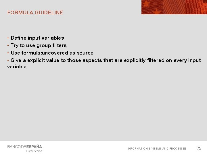 FORMULA GUIDELINE • Define input variables • Try to use group filters • Use
