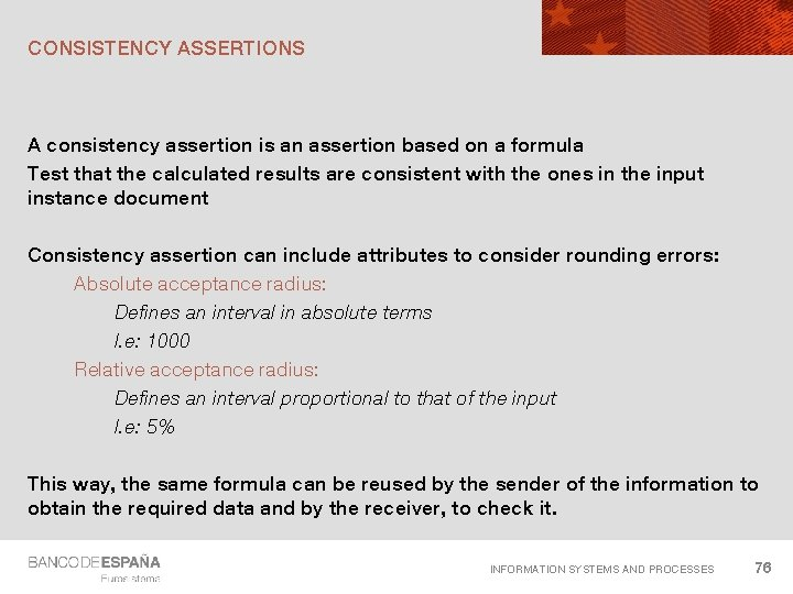 CONSISTENCY ASSERTIONS A consistency assertion is an assertion based on a formula Test that
