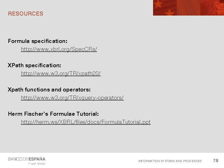 RESOURCES Formula specification: http: //www. xbrl. org/Spec. CRs/ XPath specification: http: //www. w 3.