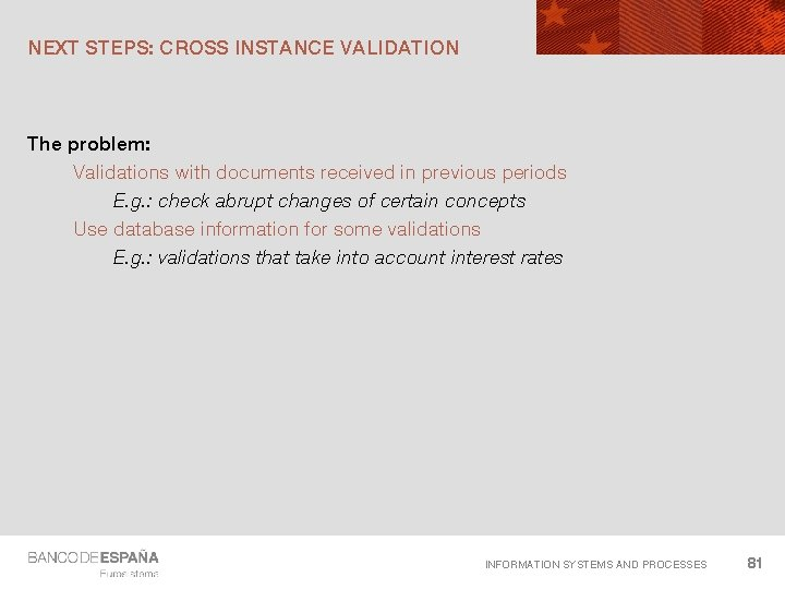 NEXT STEPS: CROSS INSTANCE VALIDATION The problem: Validations with documents received in previous periods