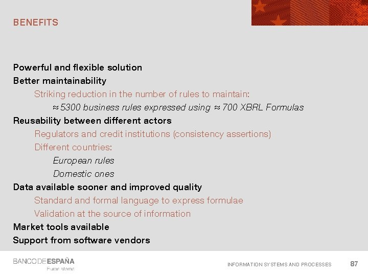 BENEFITS Powerful and flexible solution Better maintainability Striking reduction in the number of rules