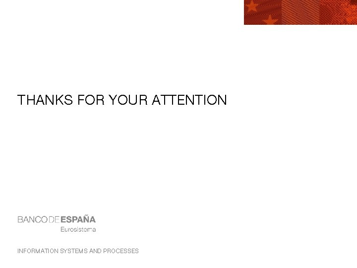 THANKS FOR YOUR ATTENTION INFORMATION SYSTEMS AND PROCESSES
