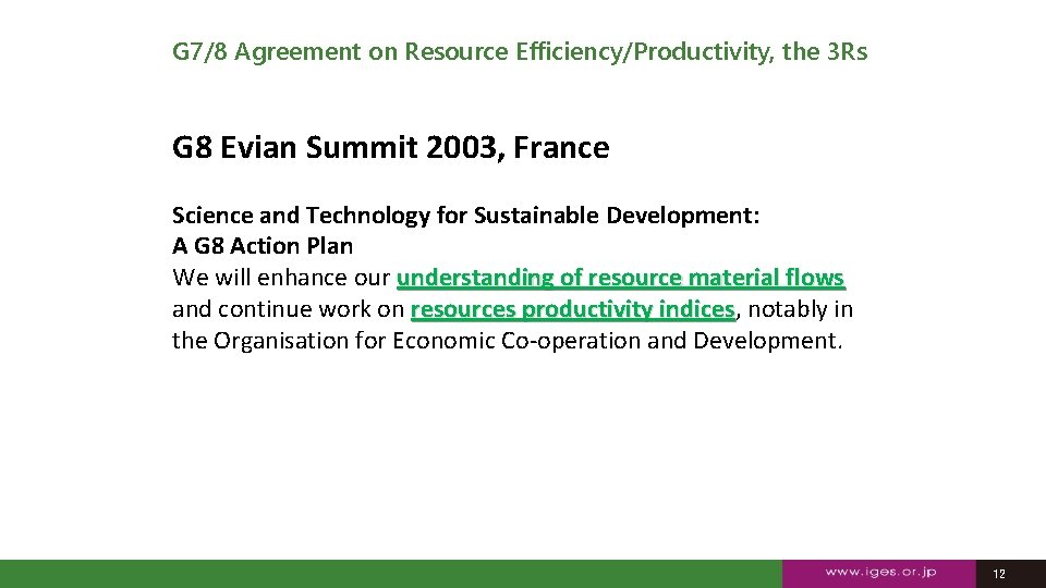 G 7/8 Agreement on Resource Efficiency/Productivity, the 3 Rs G 8 Evian Summit 2003,