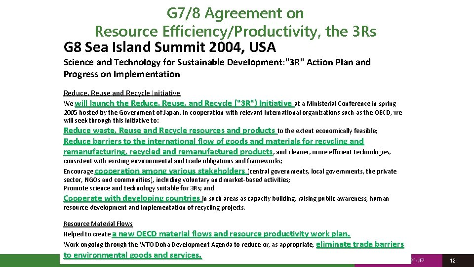 G 7/8 Agreement on Resource Efficiency/Productivity, the 3 Rs G 8 Sea Island Summit