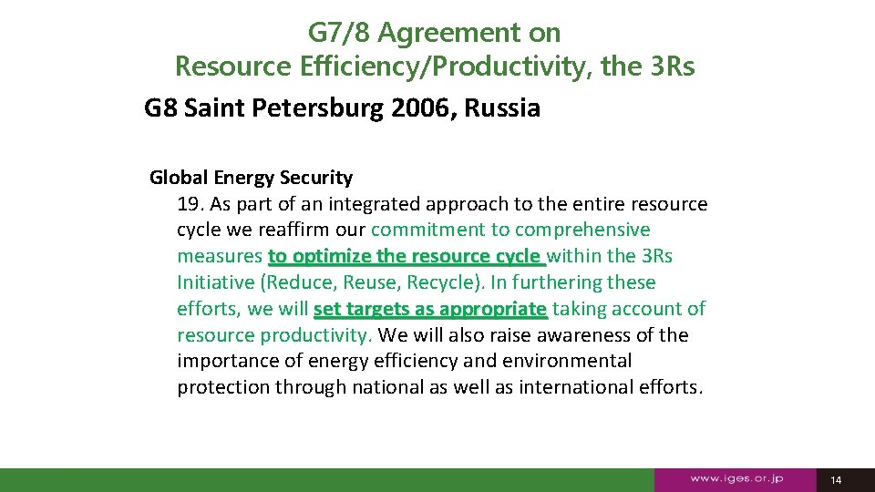 G 7/8 Agreement on Resource Efficiency/Productivity, the 3 Rs G 8 Saint Petersburg 2006,