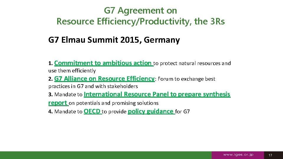 G 7 Agreement on Resource Efficiency/Productivity, the 3 Rs G 7 Elmau Summit 2015,