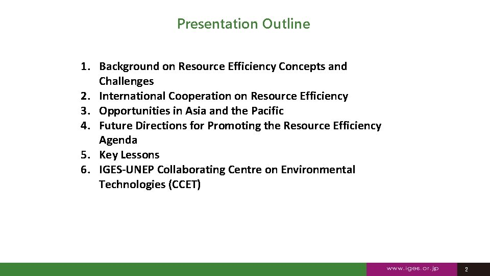Presentation Outline 1. Background on Resource Efficiency Concepts and Challenges 2. International Cooperation on