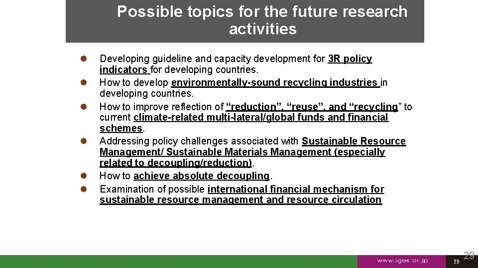 Possible topics for the future research activities Developing guideline and capacity development for 3