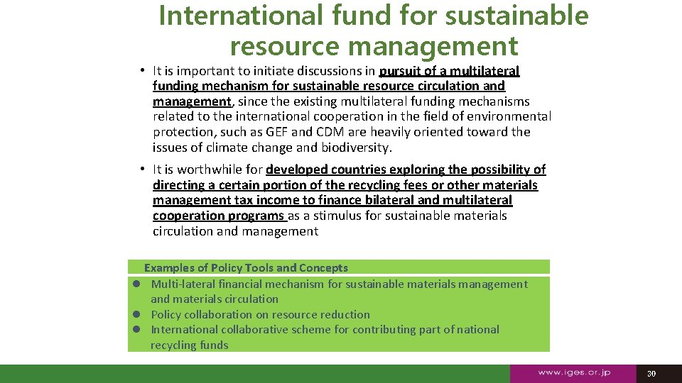 International fund for sustainable resource management • It is important to initiate discussions in