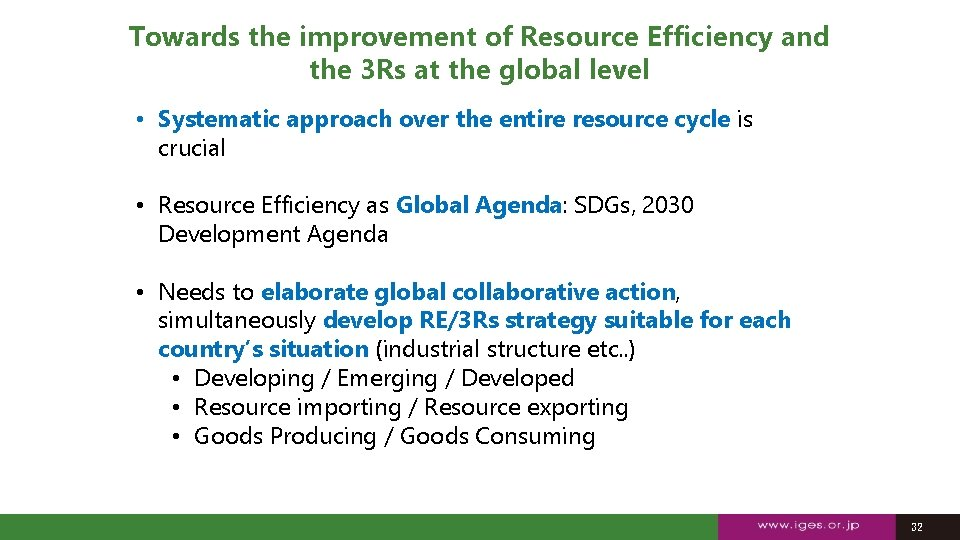 Towards the improvement of Resource Efficiency and the 3 Rs at the global level