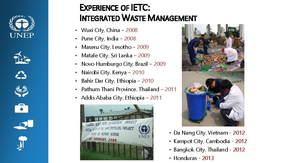 EXPERIENCE OF IETC: INTEGRATED WASTE MANAGEMENT • Wuxi City, China – 2008 • Pune
