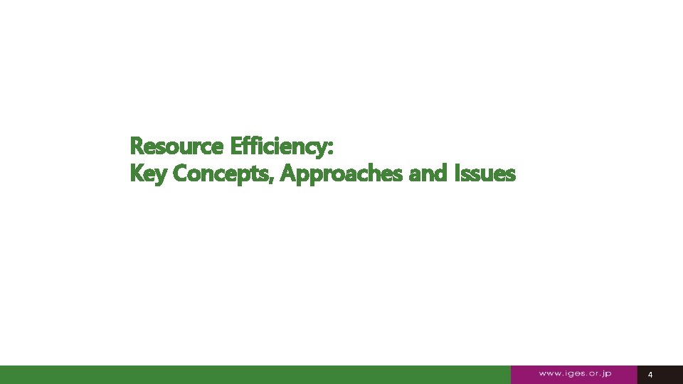 Resource Efficiency: Key Concepts, Approaches and Issues 44