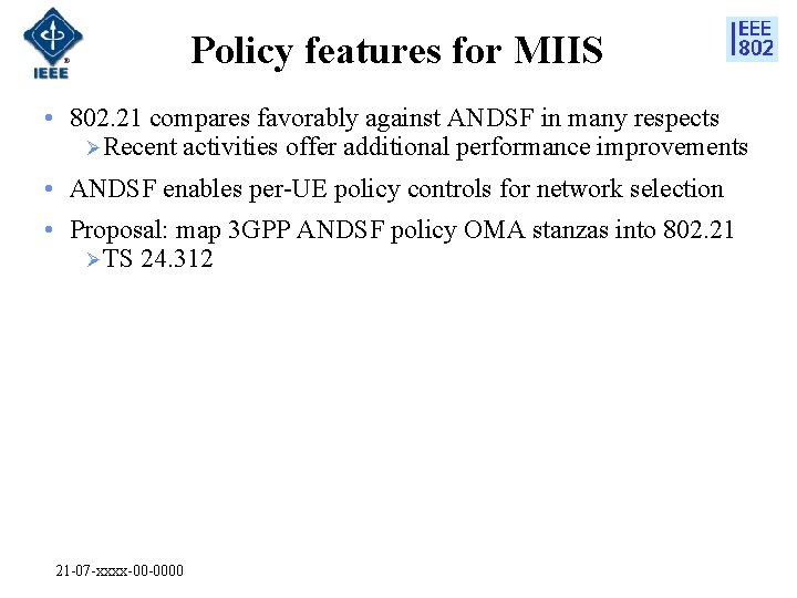 Policy features for MIIS • 802. 21 compares favorably against ANDSF in many respects