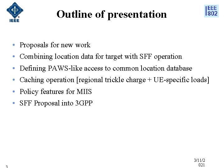 Outline of presentation • Proposals for new work • Combining location data for target