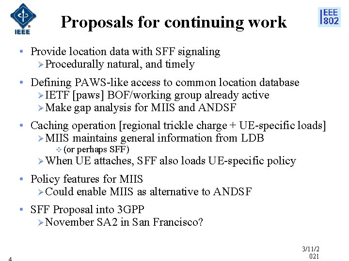 Proposals for continuing work • Provide location data with SFF signaling Ø Procedurally natural,