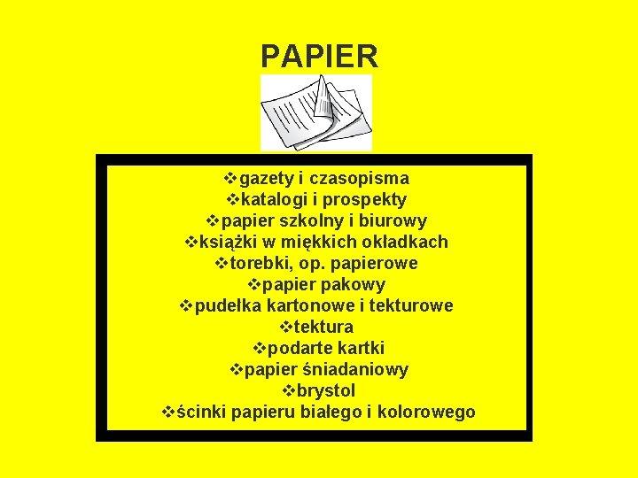 PAPIER vgazety i czasopisma vkatalogi i prospekty vpapier szkolny i biurowy vksiążki w miękkich