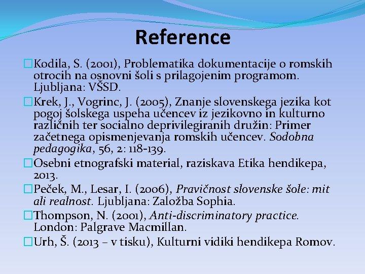 Reference �Kodila, S. (2001), Problematika dokumentacije o romskih otrocih na osnovni šoli s prilagojenim