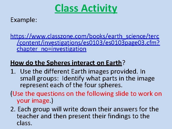 Class Activity Example: https: //www. classzone. com/books/earth_science/terc /content/investigations/es 0103 page 03. cfm? chapter_no=investigation How