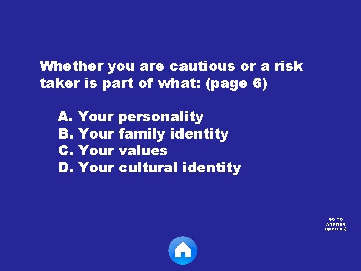 Whether you are cautious or a risk taker is part of what: (page 6)