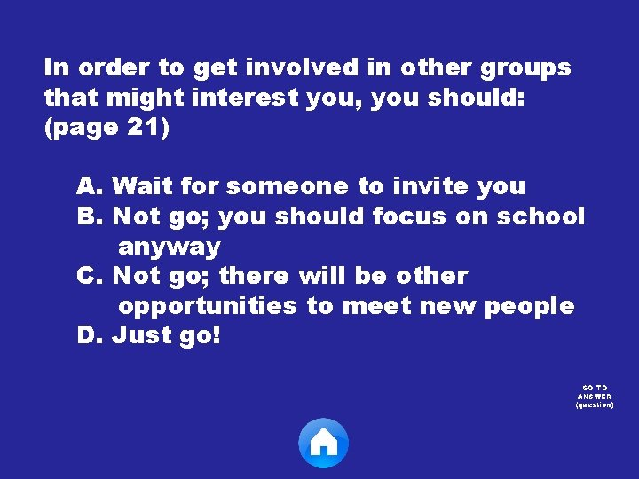 In order to get involved in other groups that might interest you, you should: