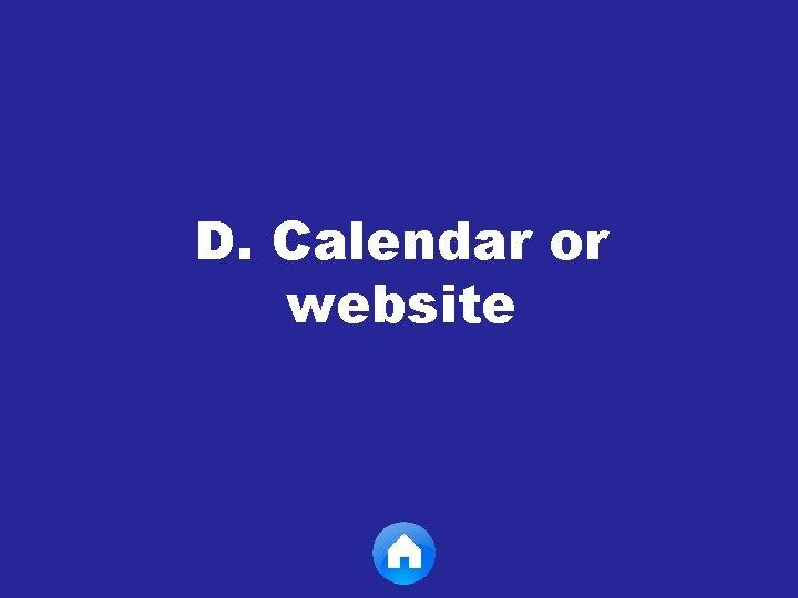 D. Calendar or website