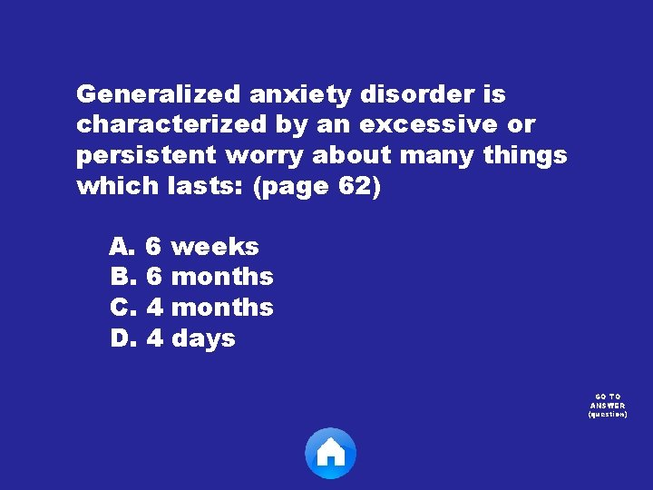 Generalized anxiety disorder is characterized by an excessive or persistent worry about many things